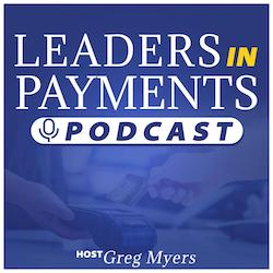 Leaders in Payments Podcast