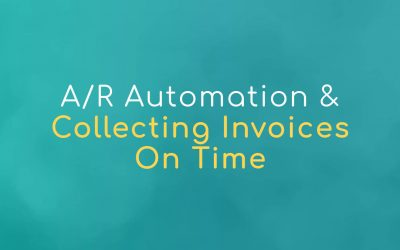 A/R Automation & Collecting Invoices On Time