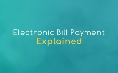 Electronic Bill Payment Explained