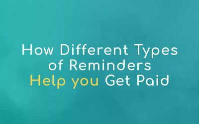 How Different Types of Reminders Help You Get Paid