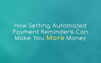 How Setting Automated Payment Reminders Can Make You More Money