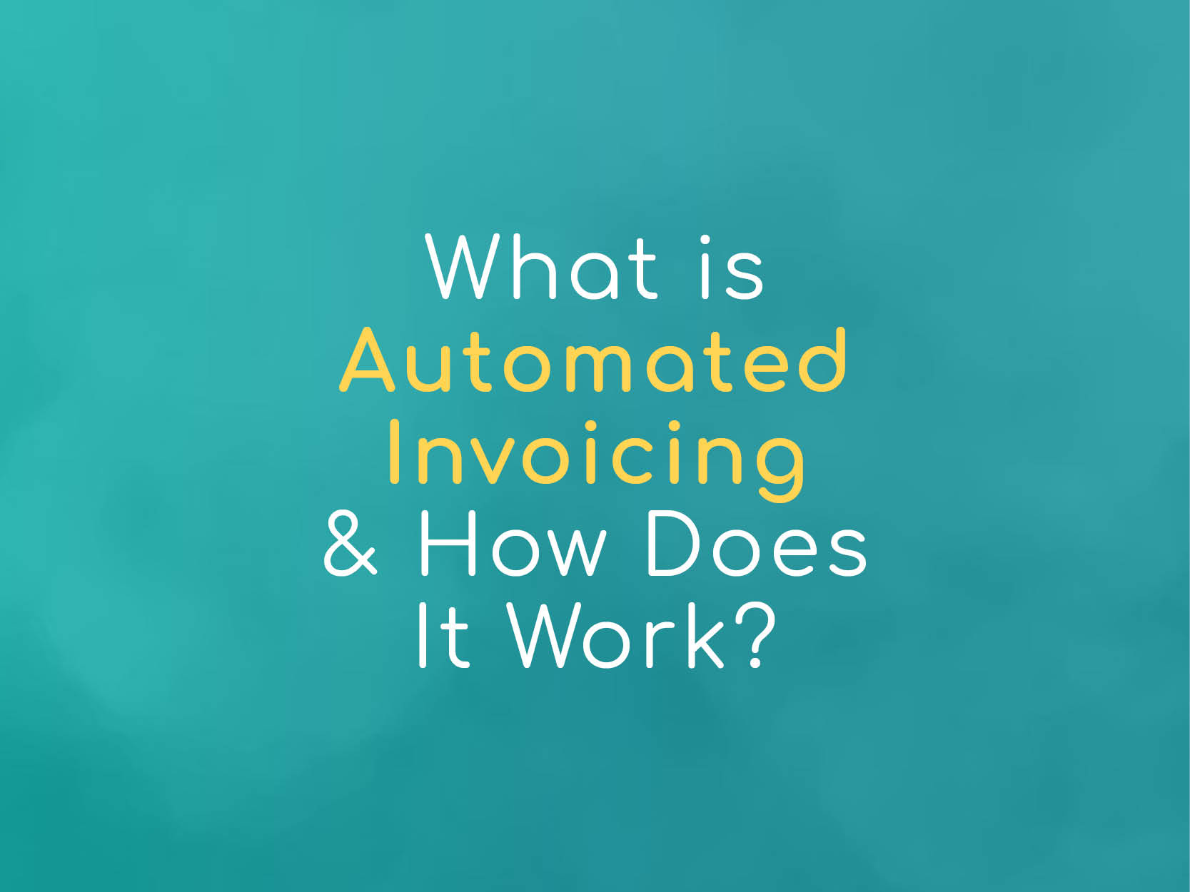 What-is-automated-invoicing-and-how-does-it-work