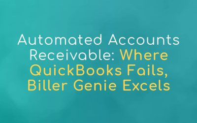Automated Accounts Receivable: Where QuickBooks Fails, Biller Genie Excels