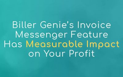 Biller Genie's Invoice Messenger Feature Has Measurable Impact on Your Profit
