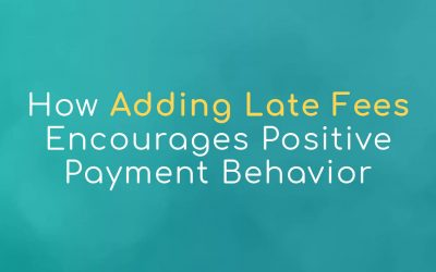 How Adding Late Fees Encourages Positive Payment Behavior
