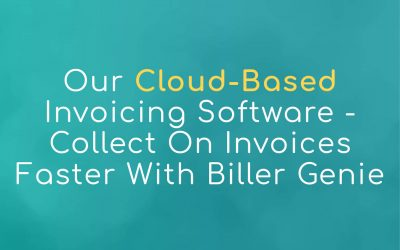 Cloud Based Invoicing Software – Collect On Invoices Faster With Biller Genie