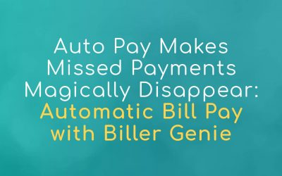 Auto Pay Makes Missed Payments Magically Disappear: Automatic Bill Payment with Biller Genie