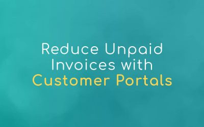 Reduce Unpaid Invoices Using Customer Portals